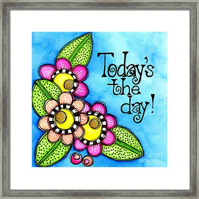 Today's The Day Framed Print