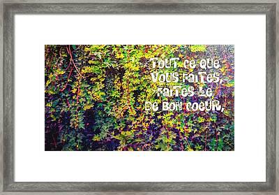 Tout Ce Que Vous Faites, Faites Le, De Bon Coeur Colossiens 3 23 Framed Print