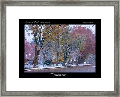 Transitions Autumn To Winter Snow Poster Framed Print by James BO  Insogna