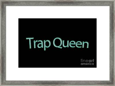 Trap Queen Tee Framed Print by Edward Fielding