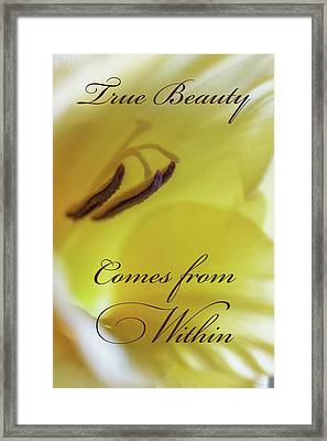 True Beauty Comes From Within Framed Print by Marnie Patchett