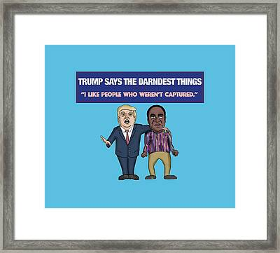 Trump Says The Darndest Things Framed Print by Sean Corcoran