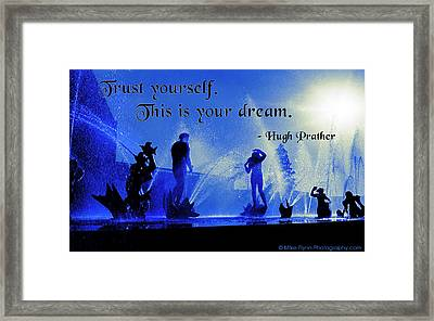 Trust Yourself Framed Print by Mike Flynn