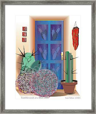Tumbleweeds At A Blue Door Framed Print by Ted Clifton