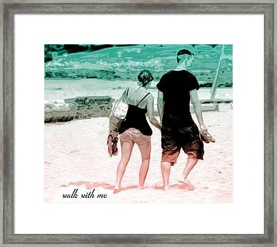 V7-walk With Me Framed Print