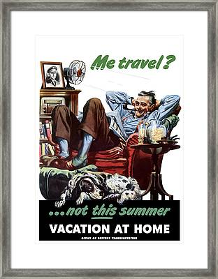 Vacation At Home -- Ww2 Poster Framed Print by War Is Hell Store