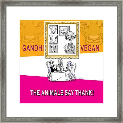 Vegan, Vegetarian The Animals Say Thank Framed Print