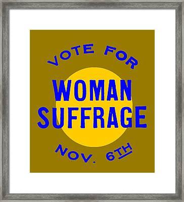 Vote For Woman Suffrage Nov 6th Two Framed Print by Otis Porritt