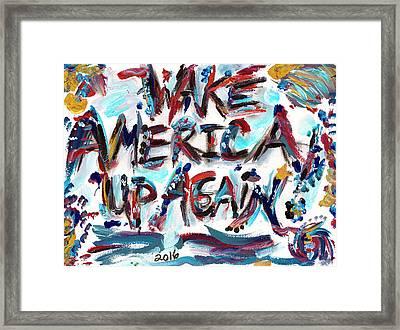 Wake America Up Again Framed Print