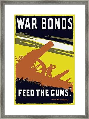 War Bonds Feed The Guns Framed Print by War Is Hell Store
