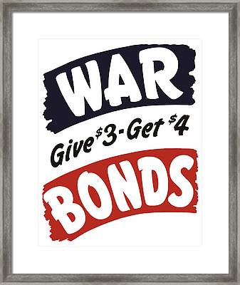 War Bonds Give 3 Get 4 Framed Print by War Is Hell Store