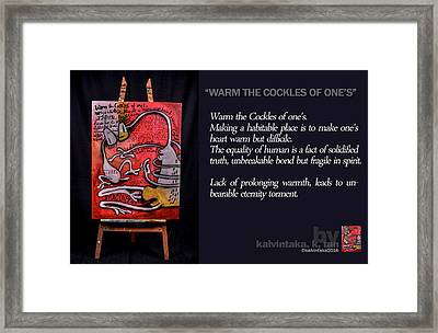 Warm The Cockles Of One's Framed Print by Tan Kalvintaka