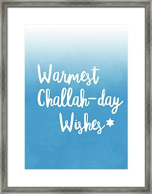 Warmest Challah Day Wishes- Art By Linda Woods Framed Print