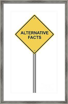 Warning Sign Alternative Facts Framed Print