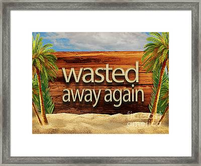 Wasted Away Again Jimmy Buffett Framed Print by Edward Fielding