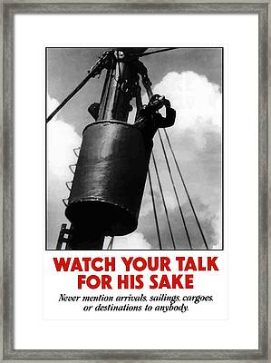 Watch Your Talk For His Sake  Framed Print