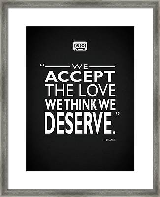 We Accept The Love Framed Print