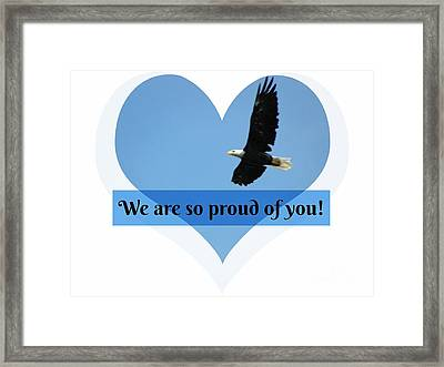 We Are So Proud Of You Eagle Soaring  Framed Print