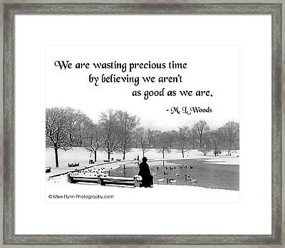 We Are Wasting Precious Time Framed Print by Mike Flynn