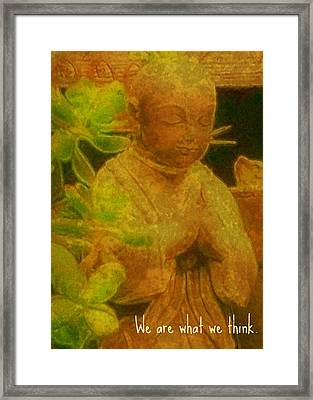 We Are What We Think Framed Print