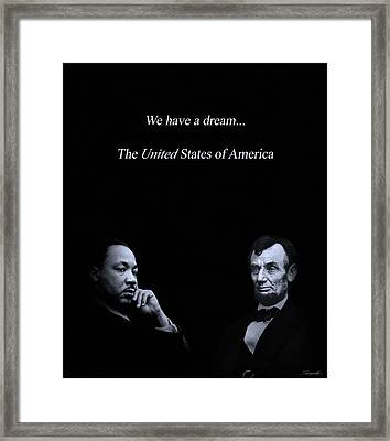 We Have A Dream Framed Print