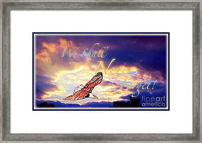 We Shall Never Forget Framed Print by Kimberlee Baxter