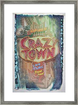 Welcome To Crazy Town Framed Print
