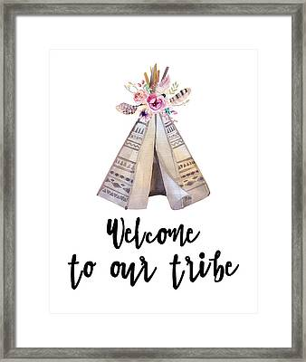 Welcome To Our Tribe Framed Print