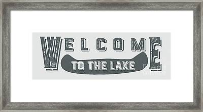 Welcome To The Lake Sign 2 Framed Print by Edward Fielding