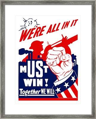 We're All In It - Ww2 Framed Print by War Is Hell Store