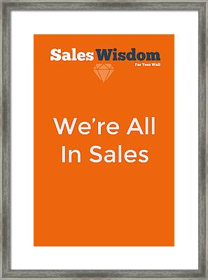 We're All In Sales Framed Print by Ike Krieger