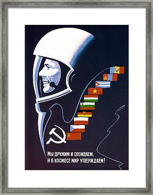 We're Making Space Peaceful Forever - Soviet Space Framed Print by War Is Hell Store