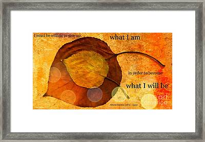 What I Will Be Framed Print