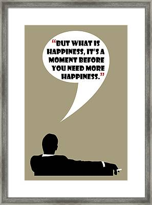 What Is Happiness - Mad Men Poster Don Draper Quote Framed Print
