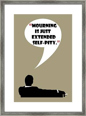 What Is Mourning - Mad Men Poster Don Draper Quote Framed Print