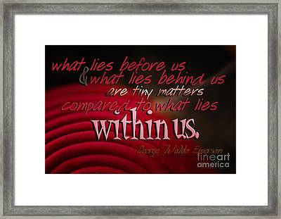 What Lies Within Us Framed Print