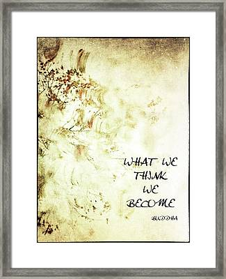 What We Think Framed Print