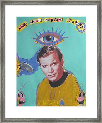 What Would Captain Kirk Do Framed Print by Mike  Mitch