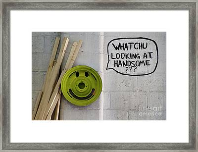 Whatchu Looking At Handsome Framed Print