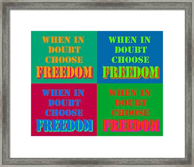 When In Doubt Choose Freedom Pop Art Quotes Framed Print