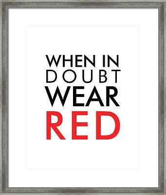 When In Doubt, Wear Red Framed Print