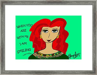 When You Are With Me I Am Smiling Framed Print by Sharon Augustin