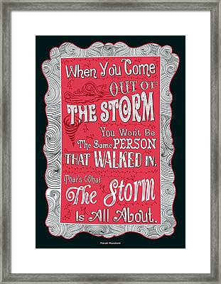 When You Come Out Of The Storm You Wont Be The Same Person Quotes Poster Framed Print by Lab No 4