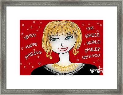 When You're Smiling The Whole World Smiles With You Framed Print