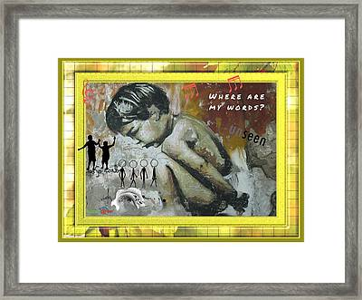 Where Are My Words? Framed Print