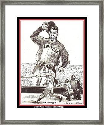 Where Have You Gone Joe Dimaggio  Framed Print by Ray Tapajna