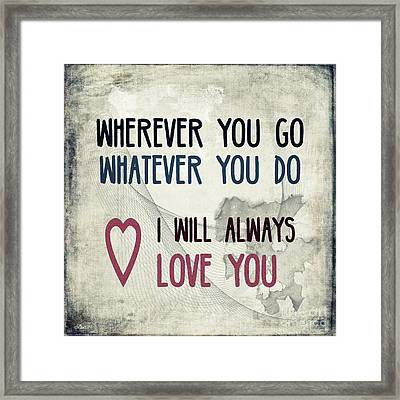 Wherever You Go Framed Print