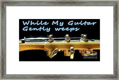 While My Guitar Gently Weeps Framed Print by Ilan Rosen