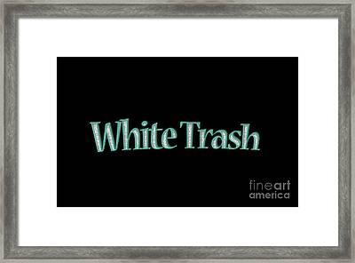 White Trash Tee Framed Print