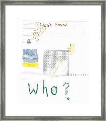 Who Am I? Framed Print